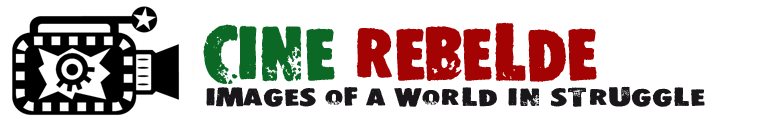 Cine Rebelde - Images of a world in struggle